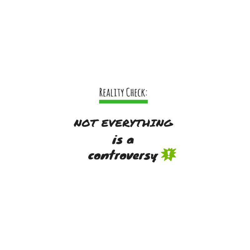 Not everything is a controversy Men's T-Shirt by Soapboxy Boutique
