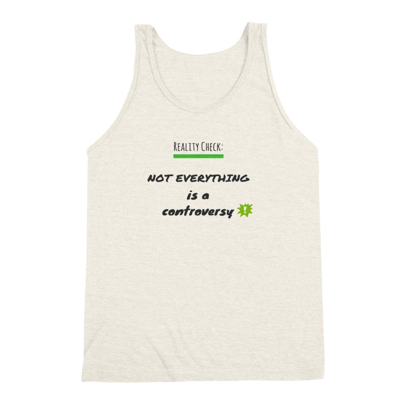 Not everything is a controversy Men's Tank by Soapboxy Boutique