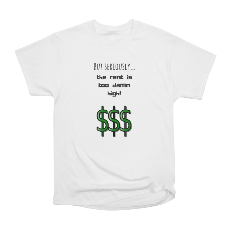 The rent Women's T-Shirt by Soapboxy Boutique