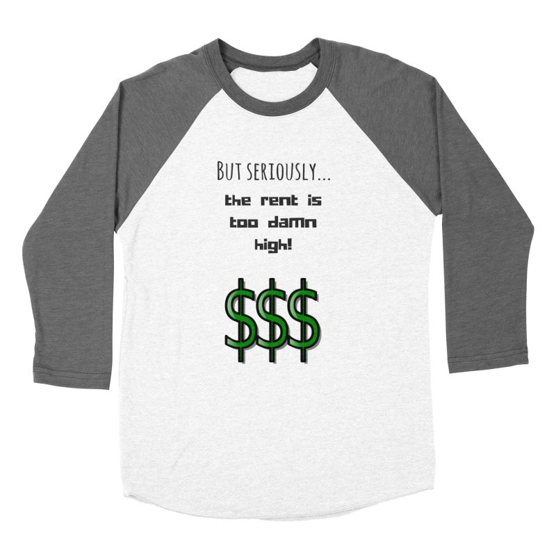The rent Women's Baseball Triblend Longsleeve T-Shirt by Soapboxy Boutique