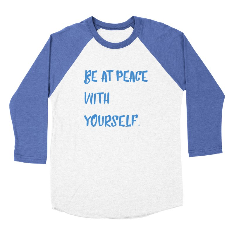 Be at peace Women's Baseball Triblend Longsleeve T-Shirt by Soapboxy Boutique