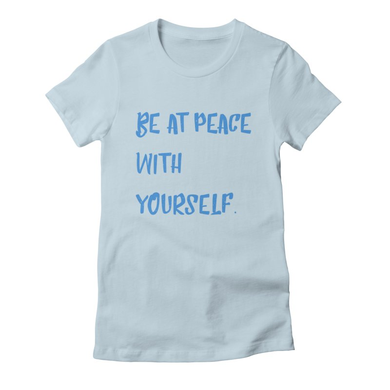 Be at peace Women's Fitted T-Shirt by Soapboxy Boutique