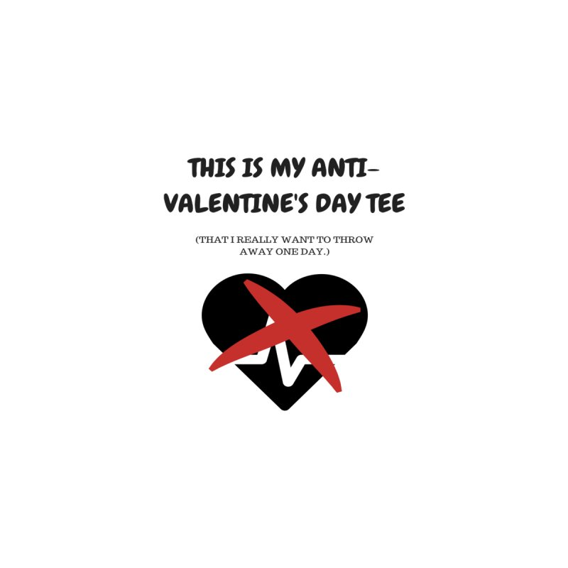 This is my anti-Valentine'sDay tee Women's V-Neck by Soapboxy Boutique