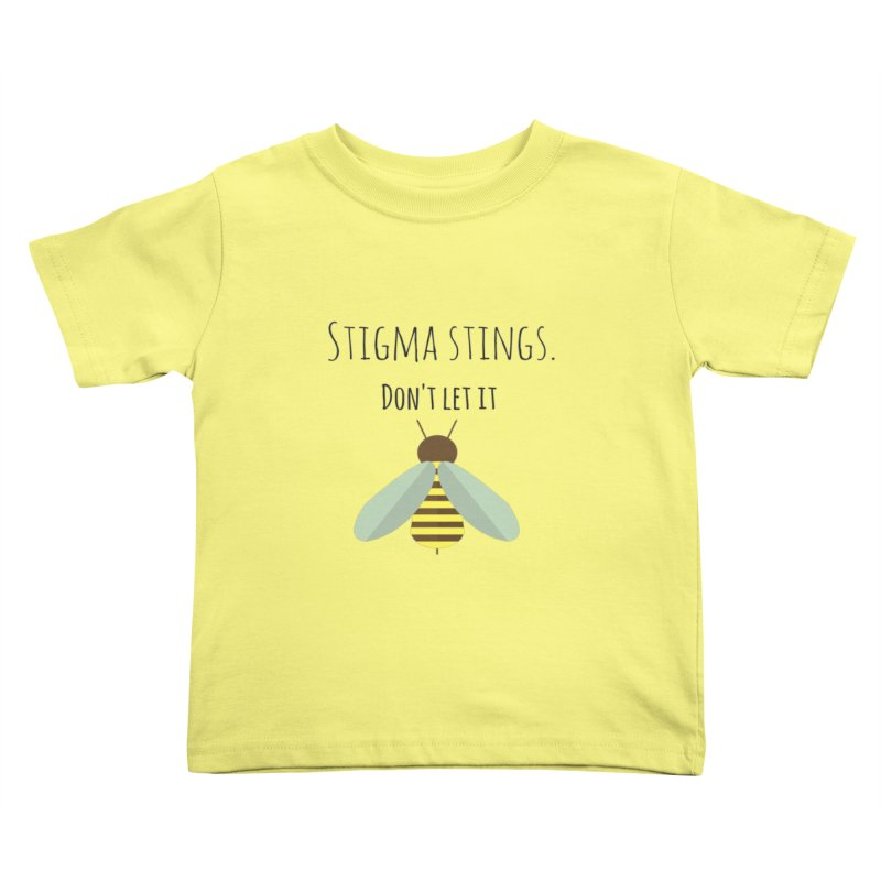 Stigma stings Kids Toddler T-Shirt by Soapboxy Boutique