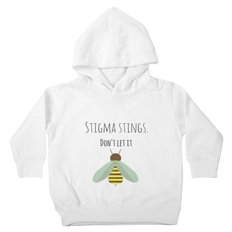 Stigma stings Kids Toddler Pullover Hoody by Soapboxy Boutique
