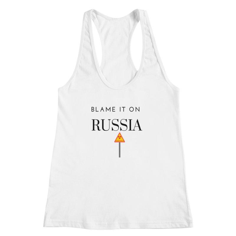 Blame it on Russia Women's Racerback Tank by Soapboxy Boutique
