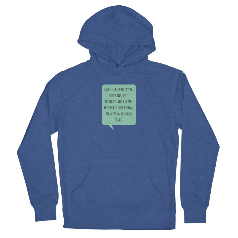 Thoughts and prayers Men's Pullover Hoody by Soapboxy Boutique