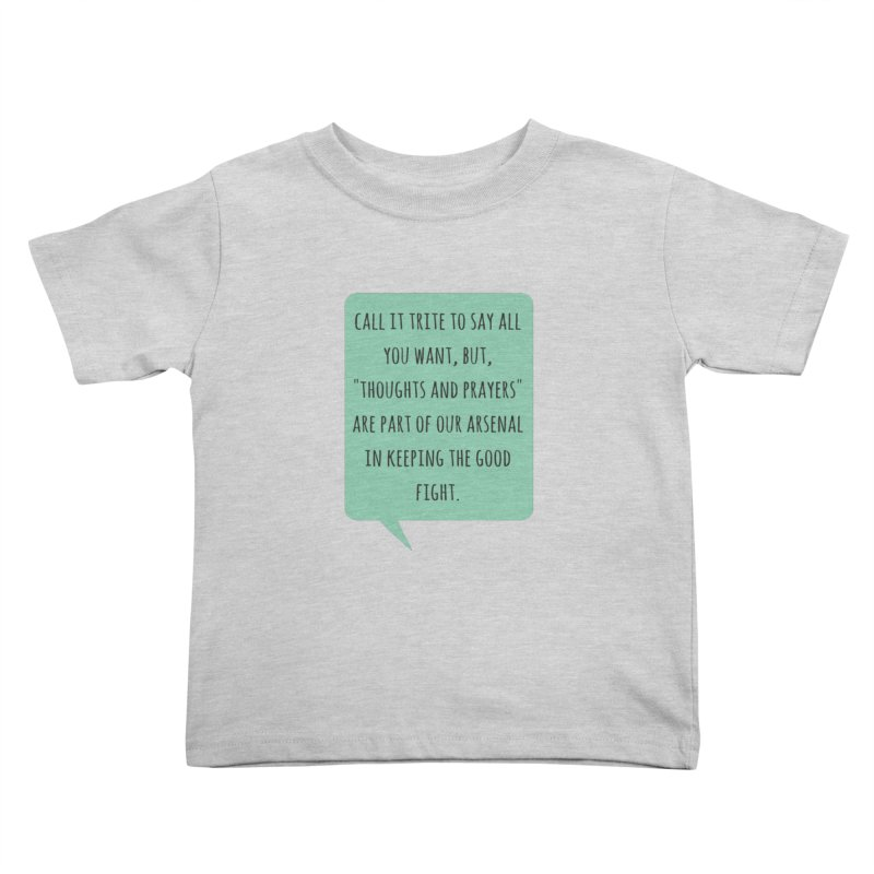 Thoughts and prayers Kids Toddler T-Shirt by Soapboxy Boutique