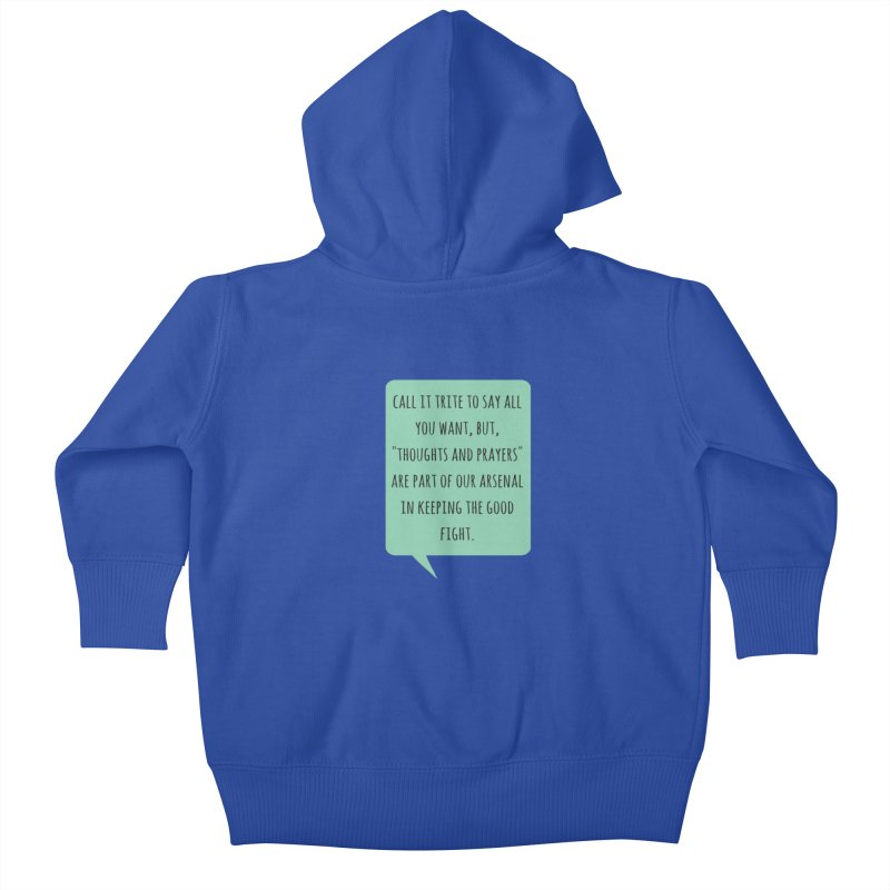 Thoughts and prayers Kids Baby Zip-Up Hoody by Soapboxy Boutique