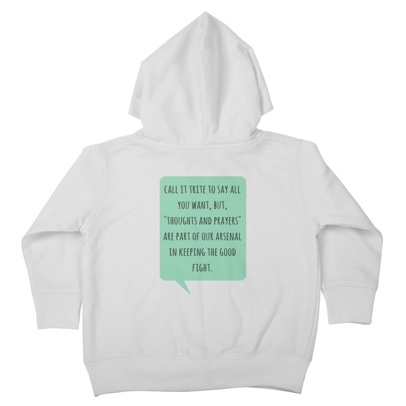 Thoughts and prayers Kids Toddler Zip-Up Hoody by Soapboxy Boutique