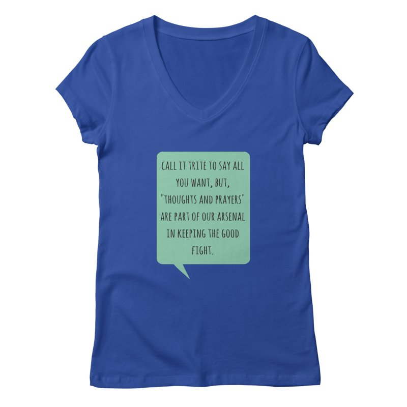 Thoughts and prayers Women's V-Neck by Soapboxy Boutique