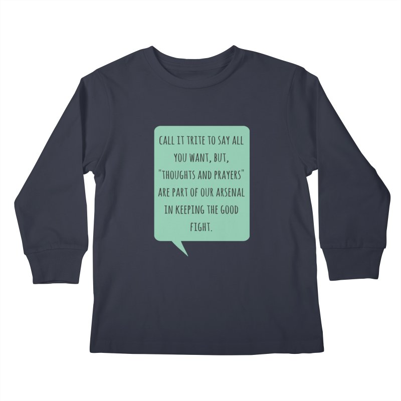 Thoughts and prayers Kids Longsleeve T-Shirt by Soapboxy Boutique