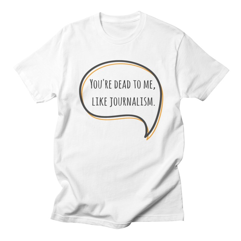 You're dead to me Men's Regular T-Shirt by Soapboxy Boutique