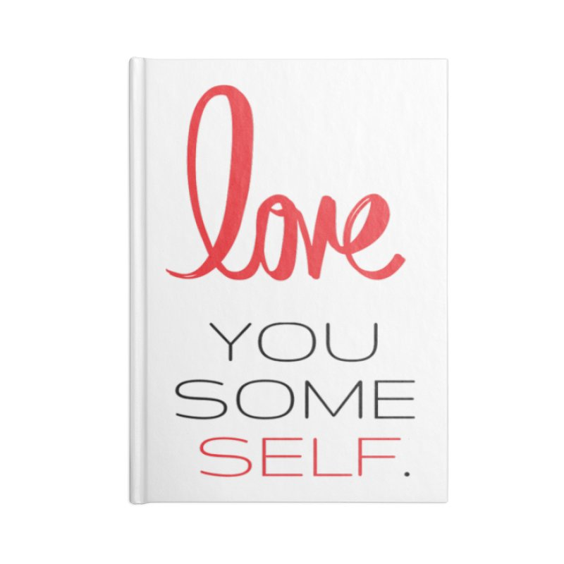Love you some self Accessories Blank Journal Notebook by Soapboxy Boutique
