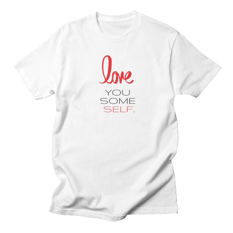 Love you some self Men's Regular T-Shirt by Soapboxy Boutique
