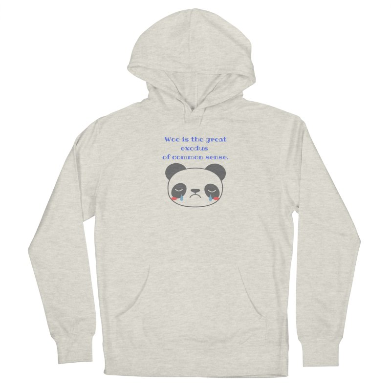Woe is the great exodus of common sense Women's Pullover Hoody by Soapboxy Boutique