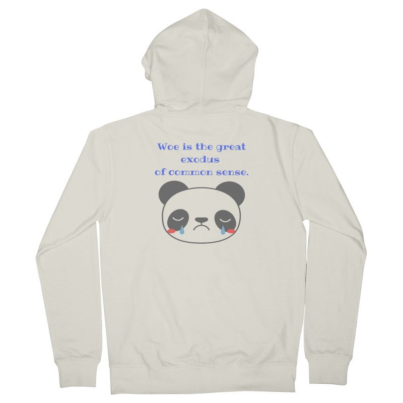 Woe is the great exodus of common sense Women's Zip-Up Hoody by Soapboxy Boutique