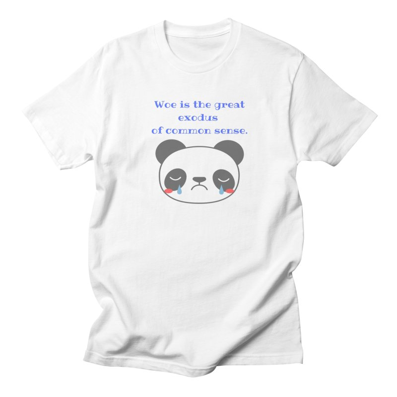 Woe is the great exodus of common sense Men's T-Shirt by Soapboxy Boutique