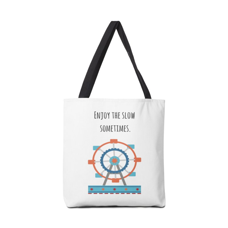 Enjoy the slow sometimes Accessories Tote Bag Bag by Soapboxy Boutique