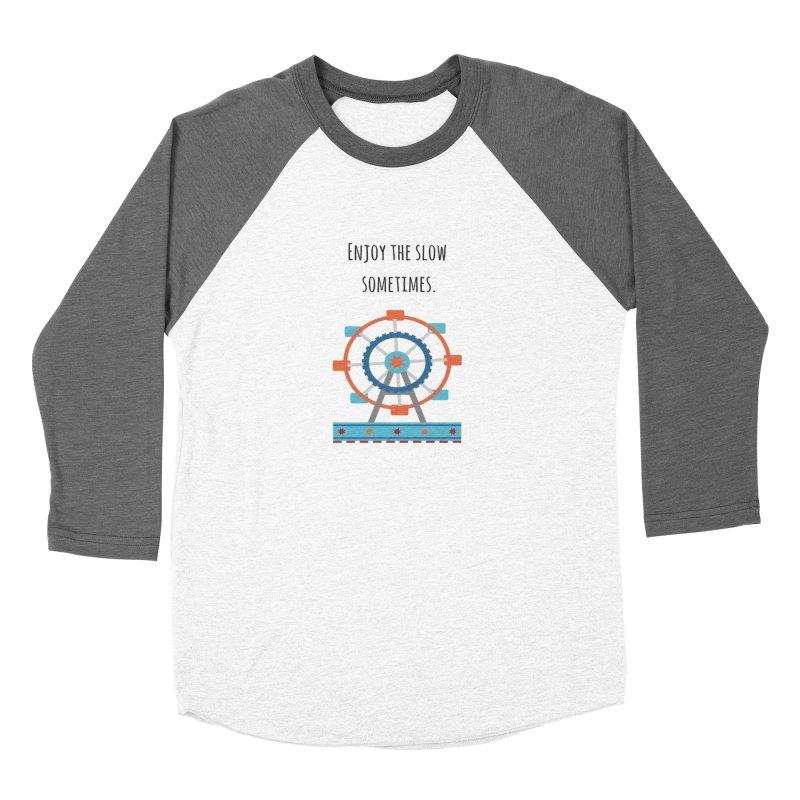 Enjoy the slow sometimes Women's Longsleeve T-Shirt by Soapboxy Boutique