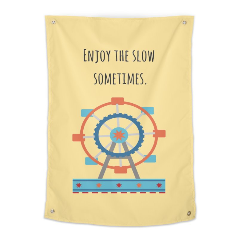 Enjoy the slow sometimes Home Tapestry by Soapboxy Boutique