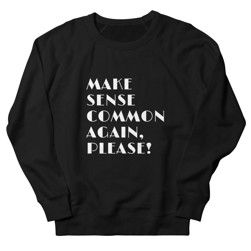 Make sense common again Women's Sweatshirt by Soapboxy Boutique
