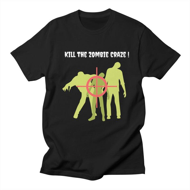Kill the Zombie Craze! Women's T-Shirt by Soapboxy Boutique