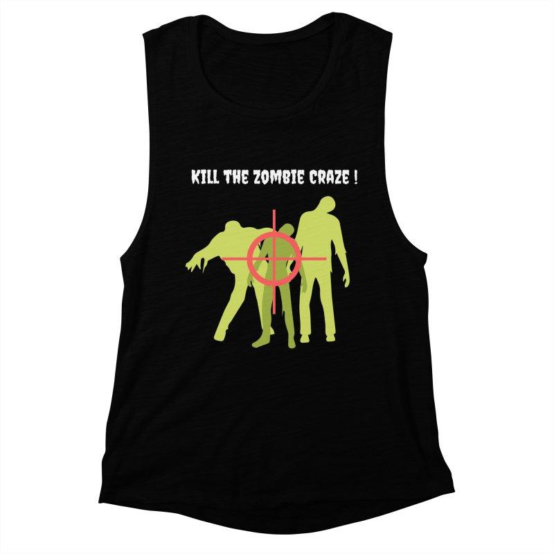 Kill the Zombie Craze! Women's Muscle Tank by Soapboxy Boutique