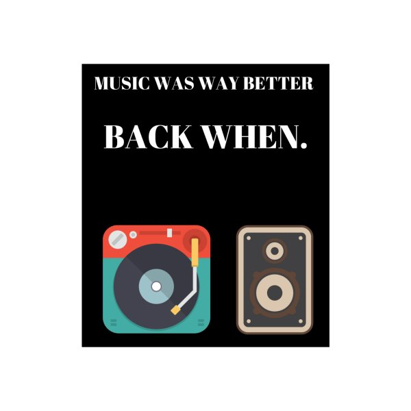 image for Music Was Way Better Back When
