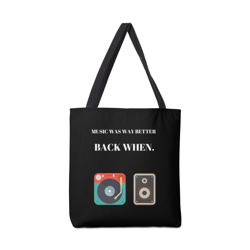 Music Was Way Better Back When Accessories Tote Bag Bag by Soapboxy Boutique