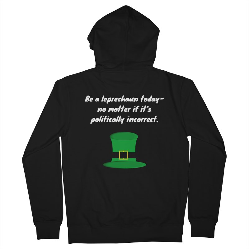 Be a leprechaun today Women's Zip-Up Hoody by Soapboxy Boutique