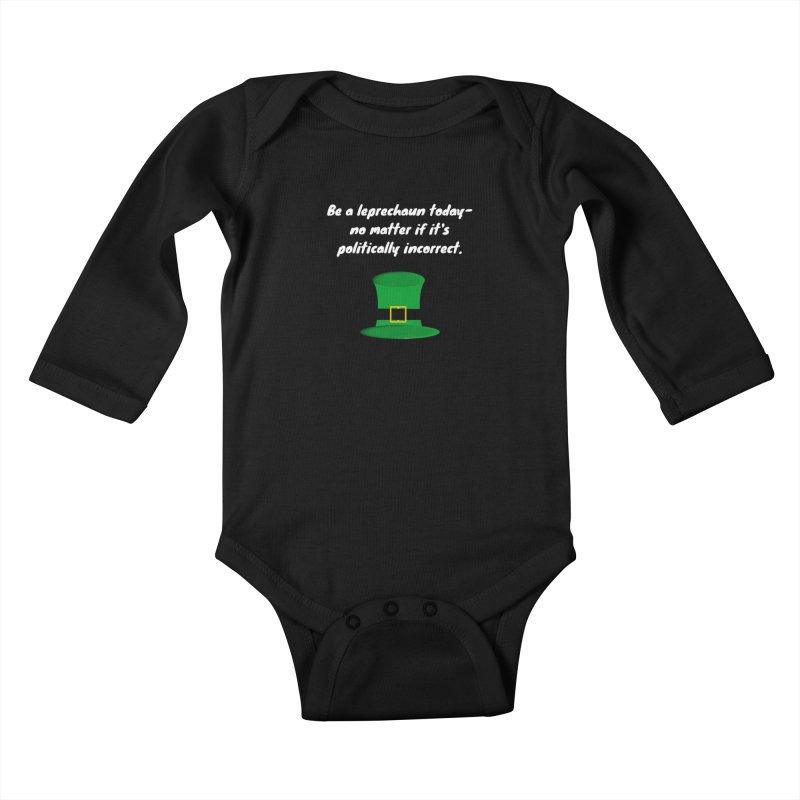 Be a leprechaun today Kids Baby Longsleeve Bodysuit by Soapboxy Boutique