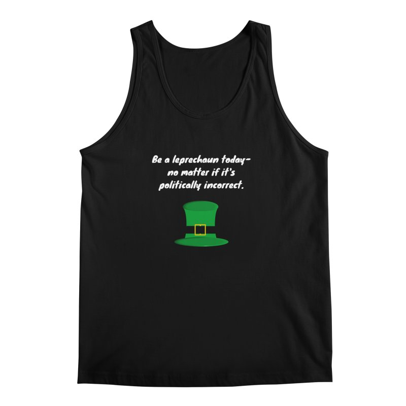Be a leprechaun today Men's Regular Tank by Soapboxy Boutique