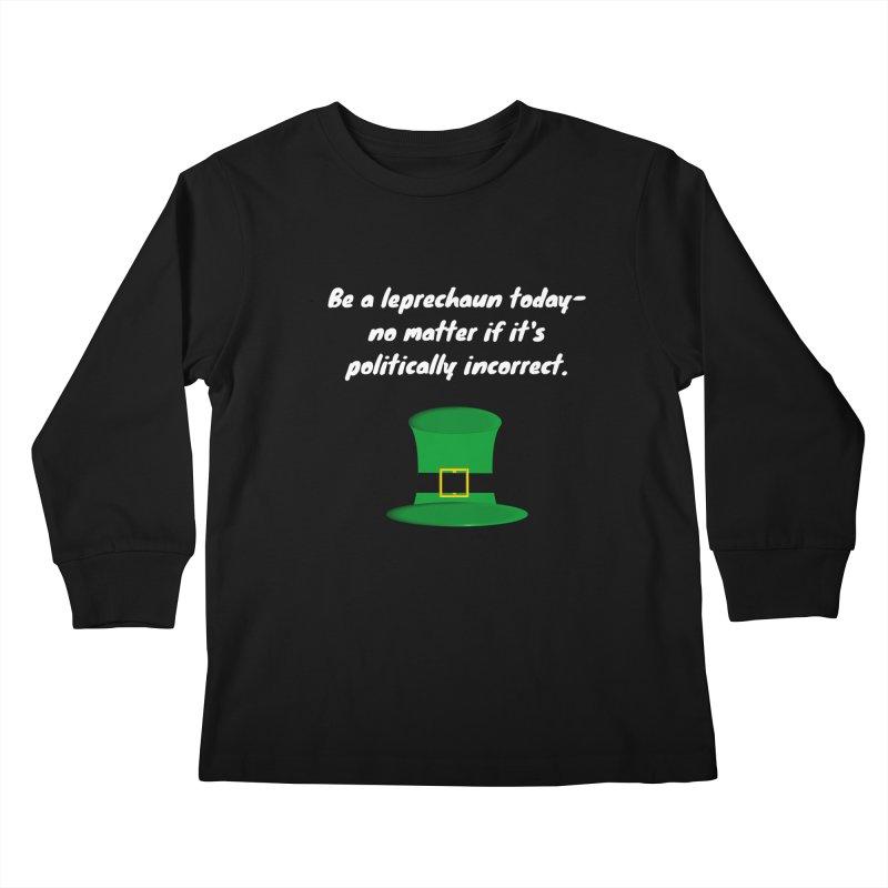 Be a leprechaun today Kids Longsleeve T-Shirt by Soapboxy Boutique