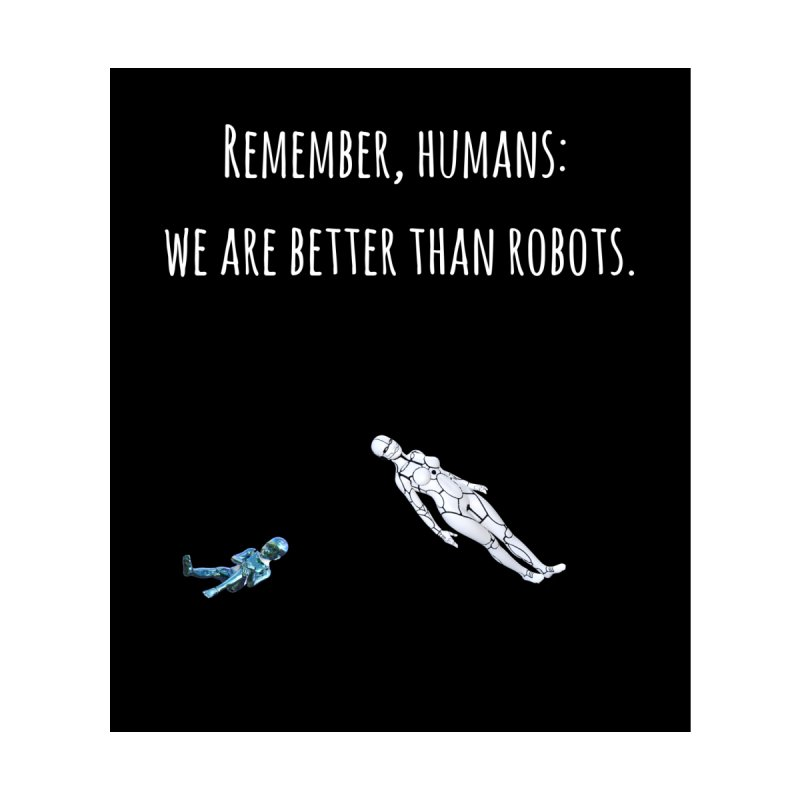 Remember, Humans by Soapboxy Boutique