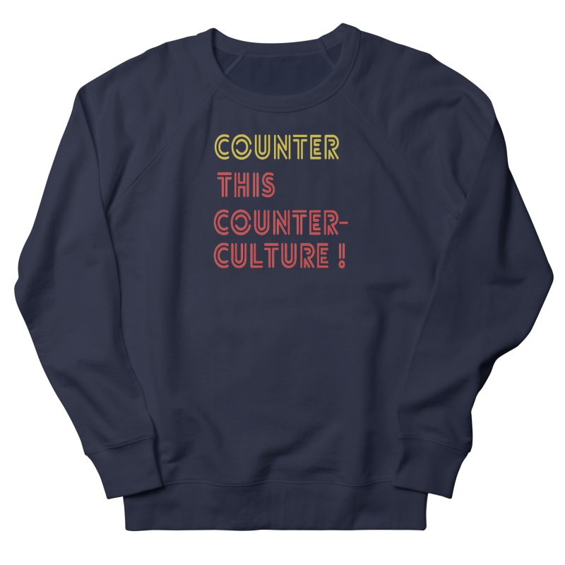 Counter this counterculture Men's Sweatshirt by Soapboxy Boutique