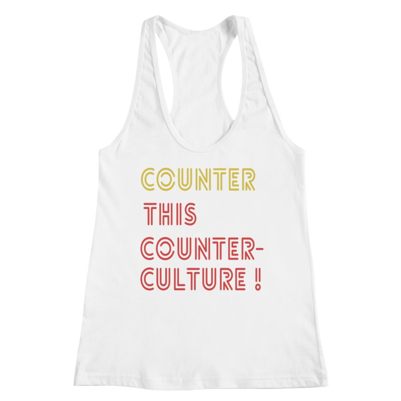 Counter this counterculture Women's Racerback Tank by Soapboxy Boutique