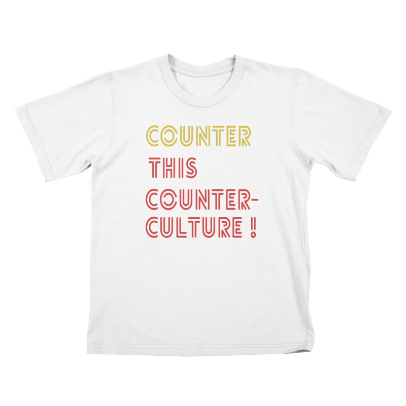 Counter this counterculture Kids T-Shirt by Soapboxy Boutique