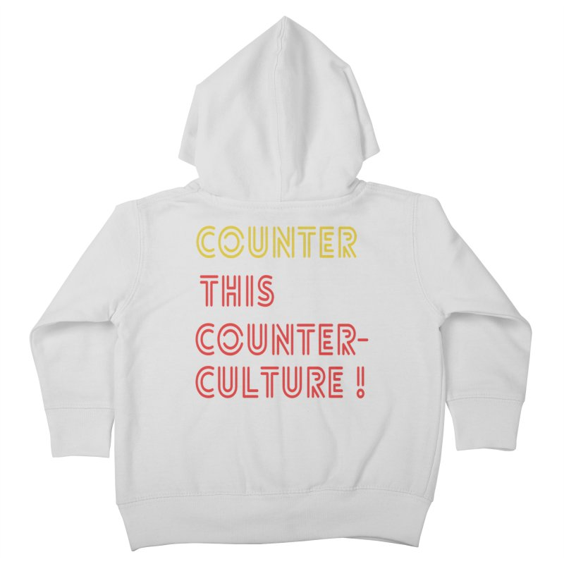 Counter this counterculture Kids Toddler Zip-Up Hoody by Soapboxy Boutique