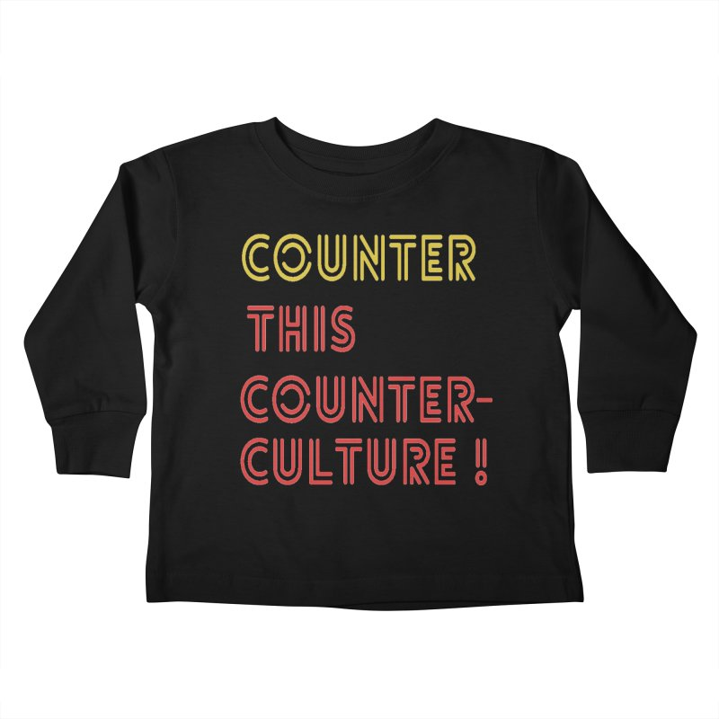 Counter this counterculture Kids Toddler Longsleeve T-Shirt by Soapboxy Boutique