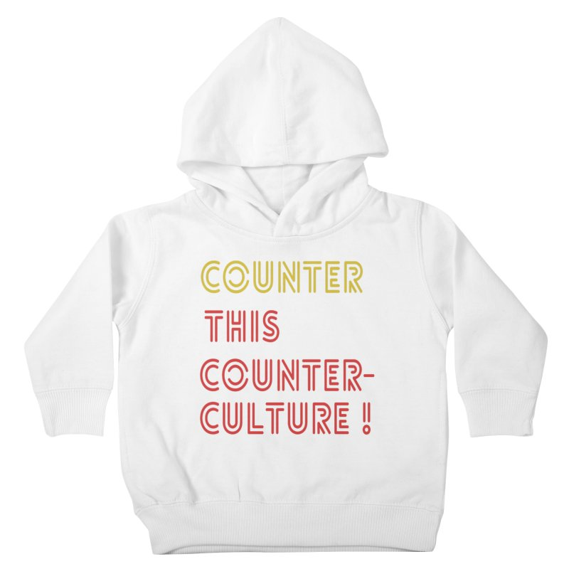 Counter this counterculture Kids Toddler Pullover Hoody by Soapboxy Boutique