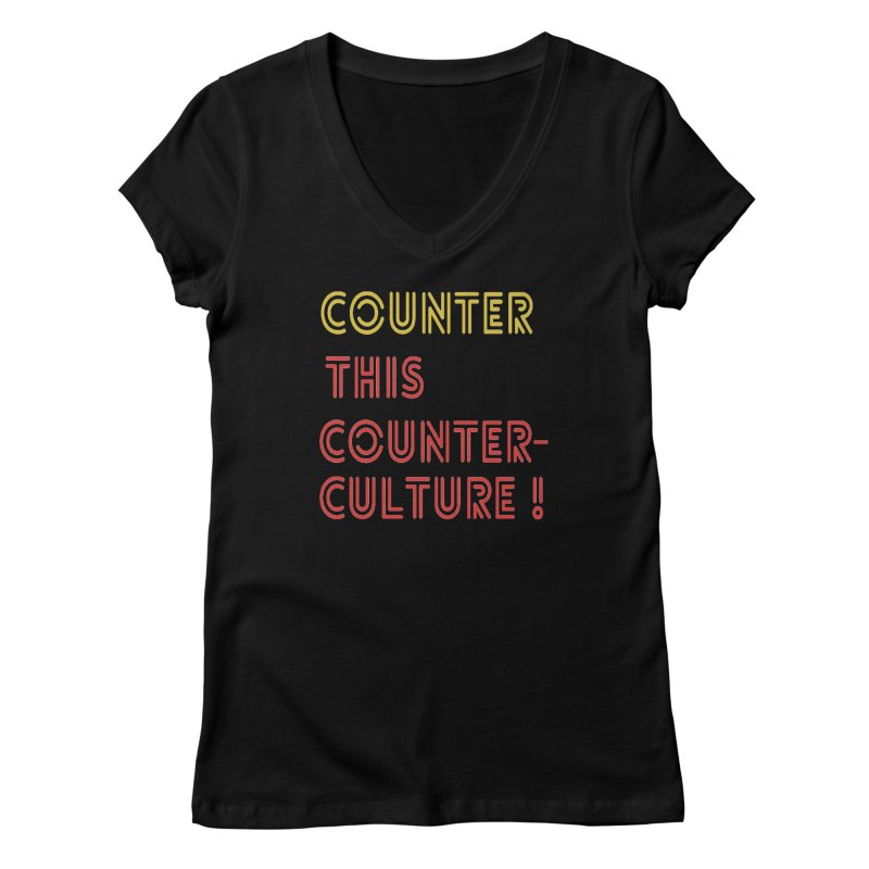 Counter this counterculture Women's V-Neck by Soapboxy Boutique