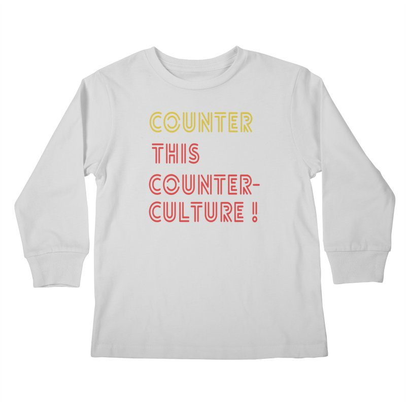 Counter this counterculture Kids Longsleeve T-Shirt by Soapboxy Boutique