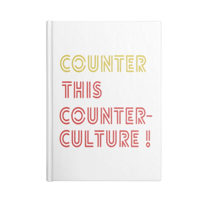 Counter this counterculture Accessories Lined Journal Notebook by Soapboxy Boutique