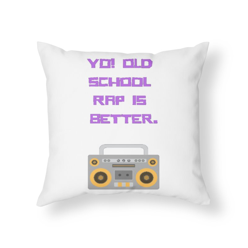Yo! Old school rap Home Throw Pillow by Soapboxy Boutique