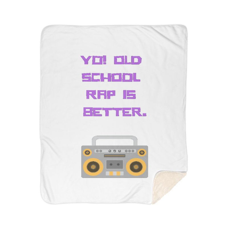 Yo! Old school rap Home Sherpa Blanket Blanket by Soapboxy Boutique
