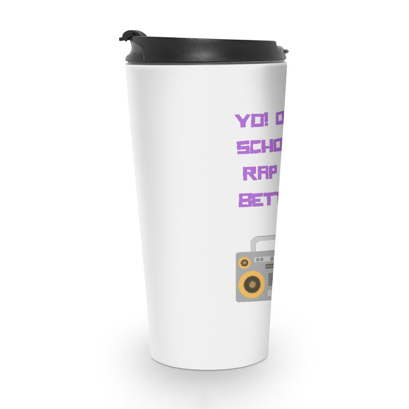 Yo! Old school rap Accessories Travel Mug by Soapboxy Boutique