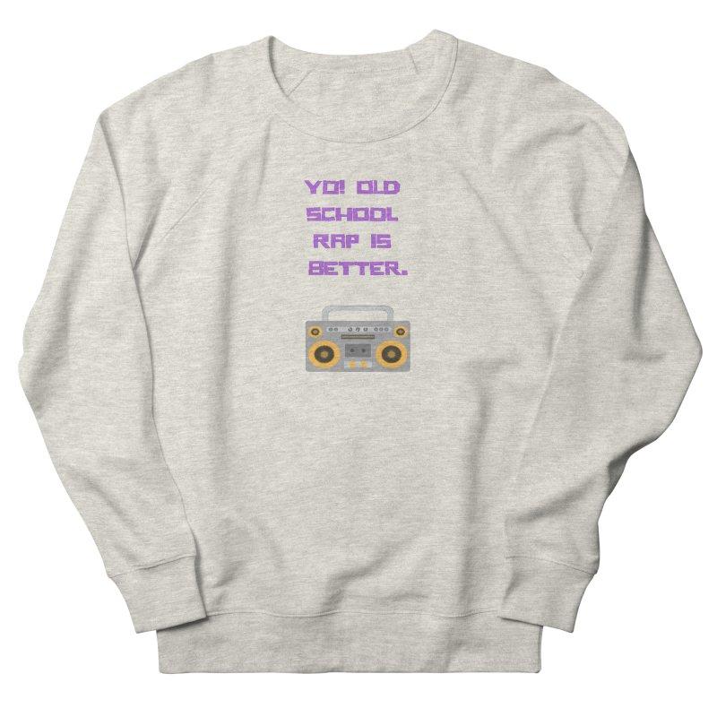 Yo! Old school rap Men's Sweatshirt by Soapboxy Boutique