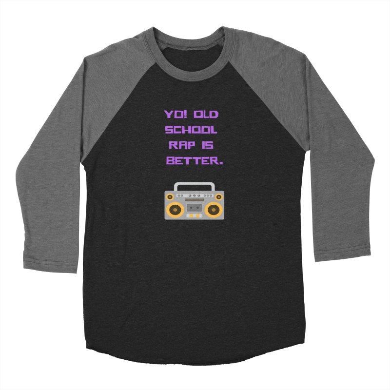 Yo! Old school rap Women's Baseball Triblend Longsleeve T-Shirt by Soapboxy Boutique