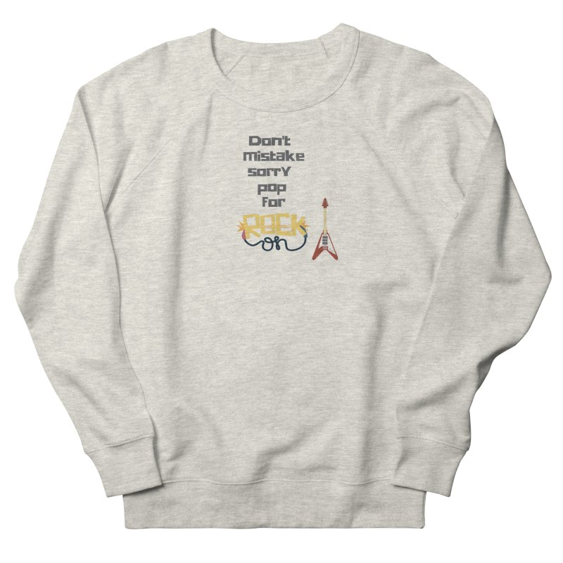 Don't mistake... Men's French Terry Sweatshirt by Soapboxy Boutique